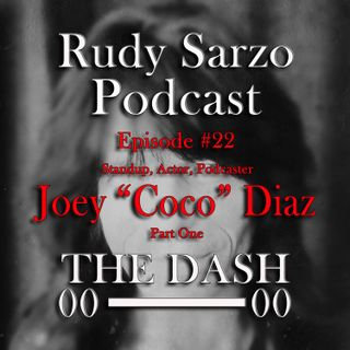 Joey Diaz Episode 22 Part 1
