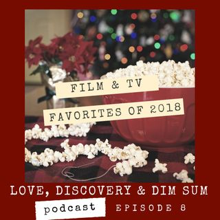 Ep 8 Film and TV Favorites of 2018