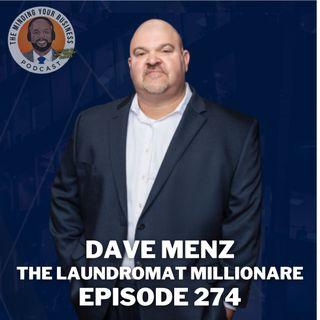 #274 - Dave Menz, The Laundromat Millionaire