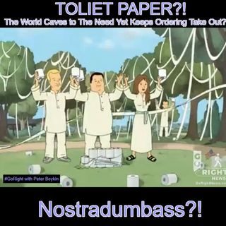 THERE IS NOT ENOUGH TP FOR THE WORLD