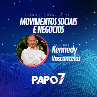 Movimentos Sociais e Negócios com Kennedy Vasconcelos