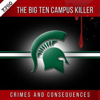 EP80: The Big Ten Campus Killer