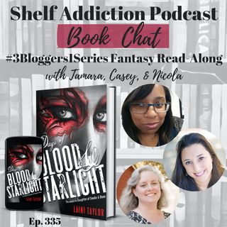 #3Bloggers1Series Discussion of Days of Blood & Starlight (DOSM #2) | Book Chat
