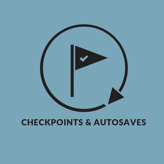 Checkpoints & Autosaves