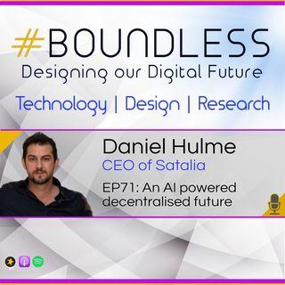 EP71: Dr Daniel Hulme, CEO of Satalia: An AI powered decentralised future