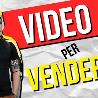 Come Fare Video per VENDERE [ BUSINESS ONLINE ]