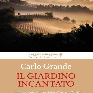 """Carlo Grande """"Il giardino incantato"""""""