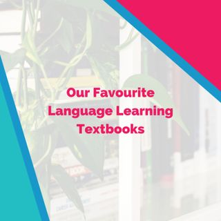 Our Favourite Language Learning Textbooks