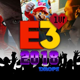 1UP Drops #25 - E3 2018 - Saldo Microsoft