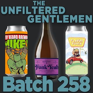 Batch258: Beachwood Blendery Funk Yeah, Frothy Beard Mikey, Eagle Park Flavor Town