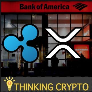 RIPPLE BANK OF AMERICA PARTNERSHIP CONFIRMED - Bitcoin Tezos tzBTC - Huobi US Relaunch