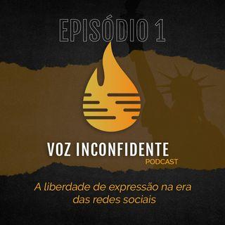 Liberdade de expressão na era das redes sociais - Episódio Piloto