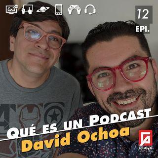 Qué es un podcast con David Ochoa.