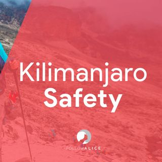 Is it safe to climb Kilimanjaro? | Follow Alice