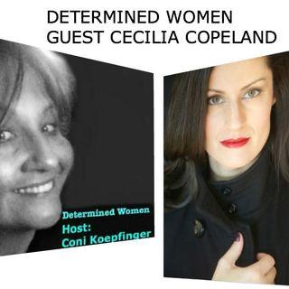 DETERMINED WOMEN guest: Cecilia Copeland