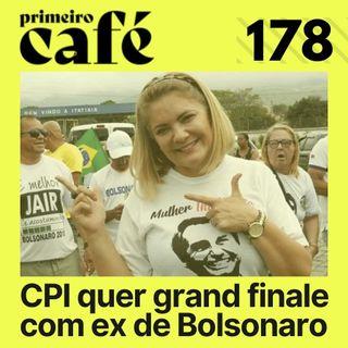 #178: CPI quer grand finale com ex de Bolsonaro | Café com Poesia