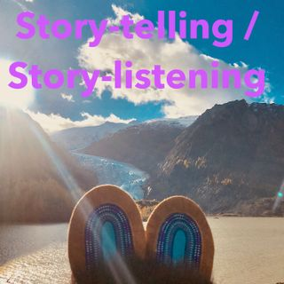 1.0 Introducing Story-telling / Story-listening