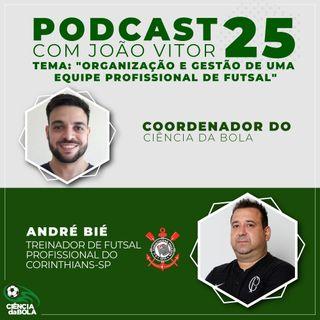 Ep. 25: Gestão e Organização de Equipes Profissionais de Futsal