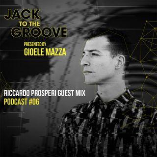 Gioele Mazza presents Jack To The Groove #06 (GUEST MIX RICCARDO PROSPERI)