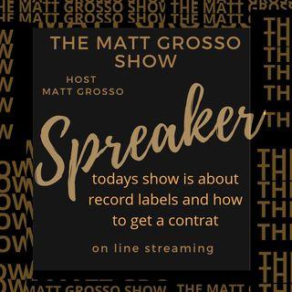 Episode 4 - The Matt Grosso Show- Record Labels
