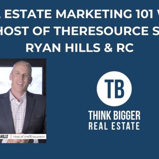 Real Estate Marketing 101 with the Host of theREsource Show Ryan Hills & RC