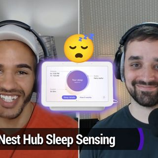 Smart Tech Today 72: Google's New Nest Hub: Right for the Bedroom?