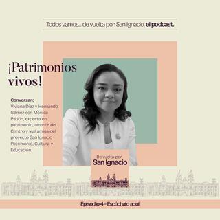 Ep #4 Patrimonios materiales e inmateriales del Distrito San Ignacio - Mónica Pabón  2021 08 03 V2