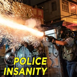 #43 Hong Kong Police Have Lost Their Minds | Kevin Carrico