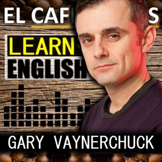 💬 Learn ENGLISH with: Gary Varynerchuck