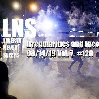 Irregularities and Incompetence 08/14/19 Vol. 7- #148