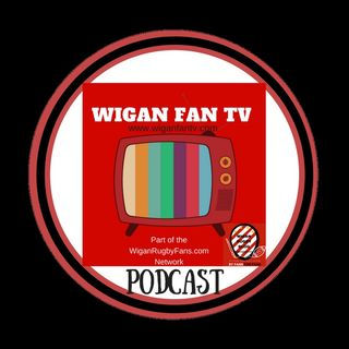 Ep 46 - Wigan Warriors Fan TV - Huddersfield Giants (Super 8s) Preview Show
