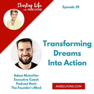 Transforming Dreams Into Action