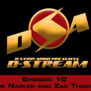 D-Stream 10 - Zac Thompson and Lonnie Naddler