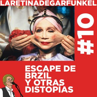LARETINAx 10_1997 Escape de Brazil y otras distopías