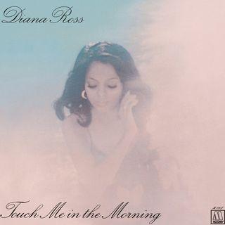 """Parliamo di DIANA ROSS e della sua hit """"Touch Me in the Morning"""""""