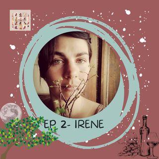 Ep 2 - Irene
