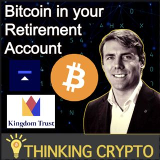Bitcoin In Your Retirement Account & Crypto Custody - Ryan Radloff CEO of Kingdom Trust Interview