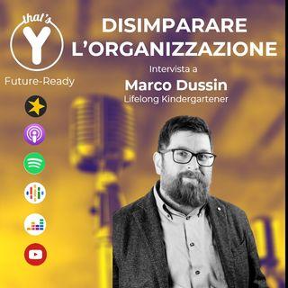 """""""Disimparare l'Organizzazione"""" con Marco Dussin [Future-Ready]"""