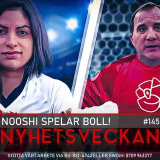 Nyhetsveckan 145 – Nooshi spelar boll!, Coca-Cola-kuppen, chocksiffror