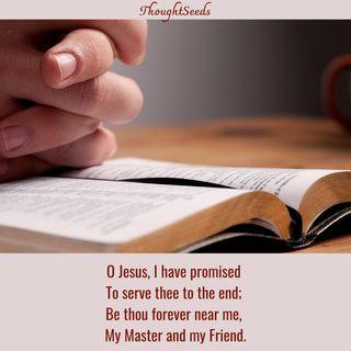 """Episode 192: """"O Jesus, I Have Promised"""""""