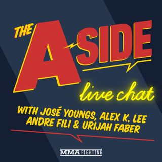 The A-Side Live Chat w/ Urijah Faber and Andre Fili