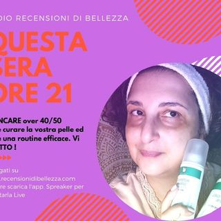 Episodio 5: Skincare Routine Over 40/50
