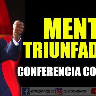 COMO TENER UNA MENTE TRIUNFADORA - MIGUEL ANGEL CORNEJO - CONFERENCIA MAGISTRAL