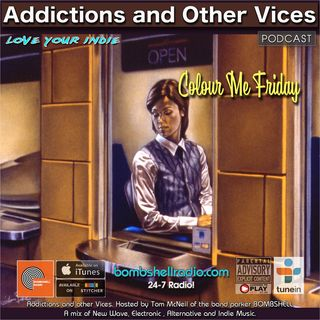 Addictions and Other Vices 554 - Colour Me Friday