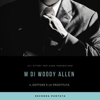 M di W. ALLEN| Il dottore e la prostituta| Seconda puntata