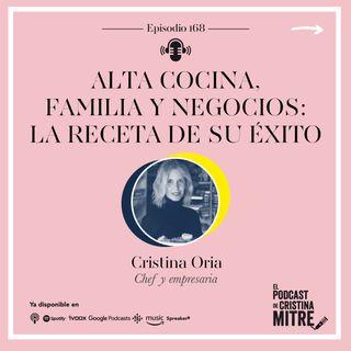Alta Cocina, familia y negocios: las claves de su éxito, con Cristina Oria. Episodio 168