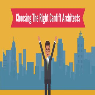 Choosing The Right Cardiff Architects