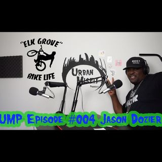 UMP Episode #004 Jason Dozier ( Elk Grove Bikelife )