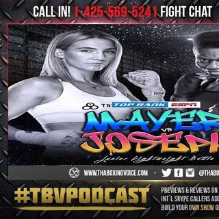 ☎️Mikaela Mayer vs. Helen Joseph🔥Full Top Rank on ESPN Card❗️ Live Fight Chat🥊