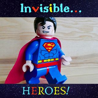 #Invisible HEROES!